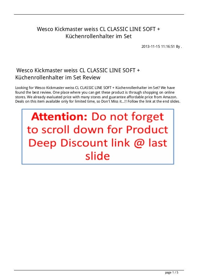 Wesco Kickmaster weiss CL CLASSIC LINE SOFT + Küchenrollenhalter im Set 2013-11-15 11:16:51 By .  Wesco Kickmaster weiss C...