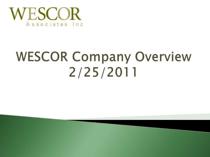 WESCOR Company Overview<br />2/25/2011<br />