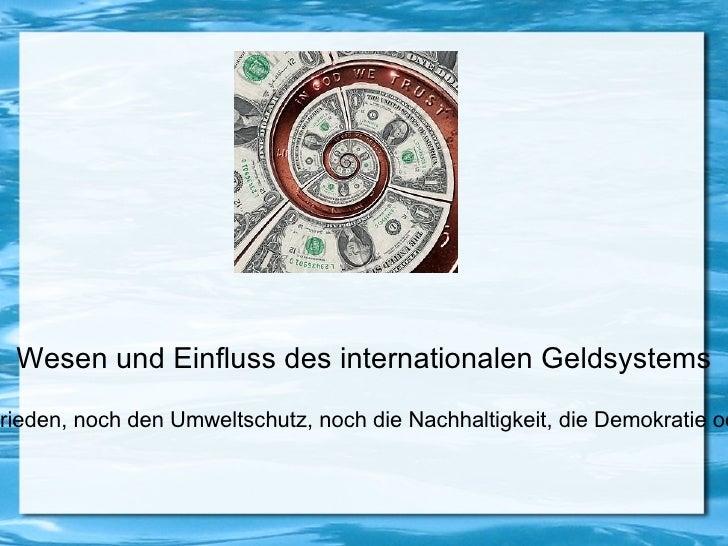 Wesen und Einfluss des internationalen Geldsystems
