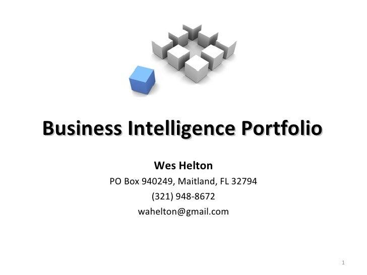 Wes Helton PO Box 940249, Maitland, FL 32794 (321) 948-8672 [email_address] Business Intelligence Portfolio