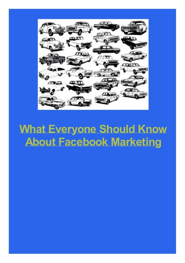 What Everyone Should Know About Facebook Marketing