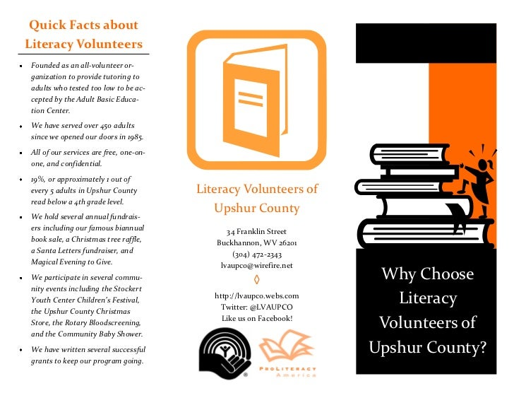 Quick Facts aboutLiteracy Volunteers Founded as an all-volunteer or- ganization to provide tutoring to adults who tested t...