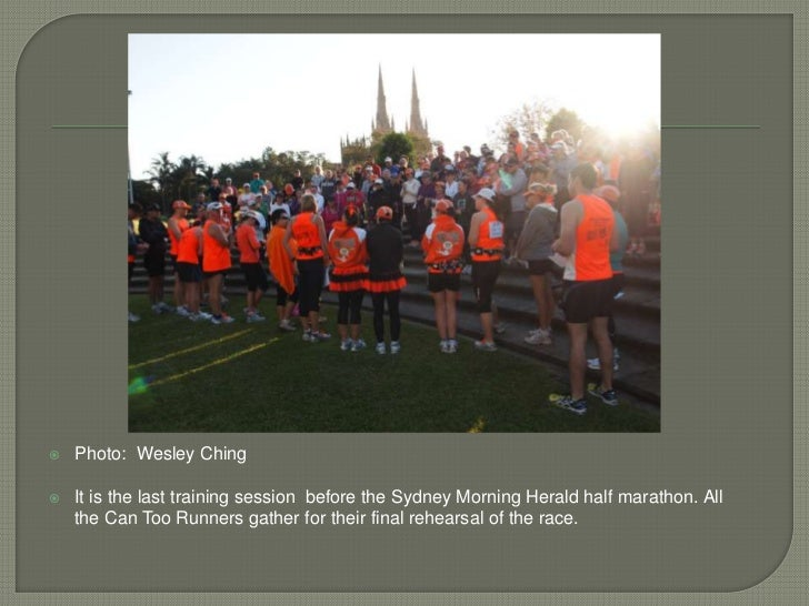 Photo:  Wesley Ching<br />It is the last training session  before the Sydney Morning Herald half marathon. All the Can Too...