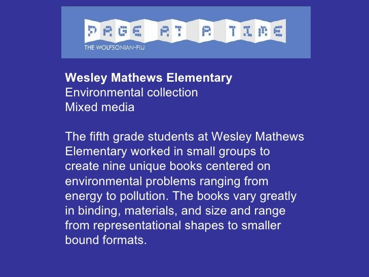 Wesley Mathews Elementary Environmental collection Mixed media  The fifth grade students at Wesley Mathews Elementary work...