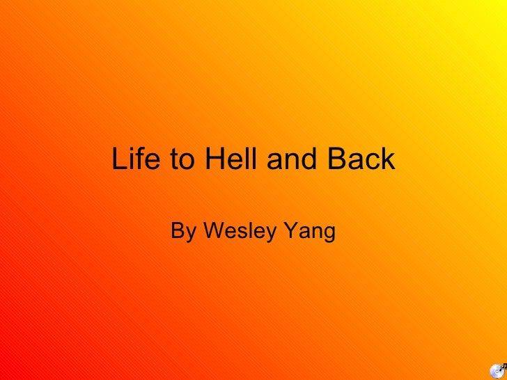 Life to Hell and Back By Wesley Yang