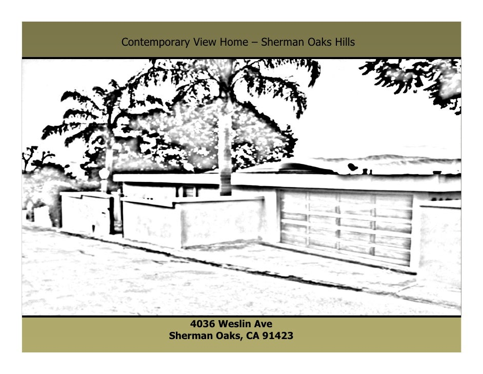 Contemporary View Home – Sherman Oaks Hills                 4036 Weslin Ave         Sherman Oaks, CA 91423
