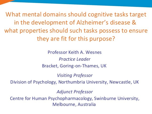 What mental domains should cognitive tasks target  in the development of Alzheimer's disease &what properties should such ...