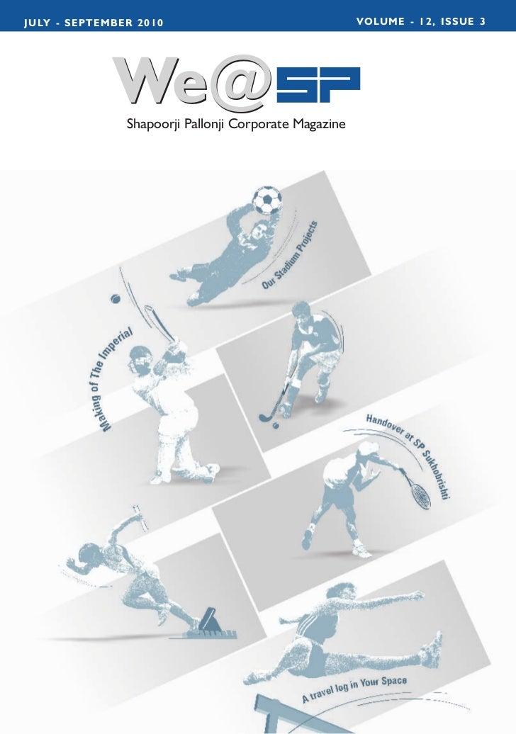 JULY - SEPTEMBER 2010                                  VOLUME - 12, ISSUE 3             We@               Shapoorji Pallon...
