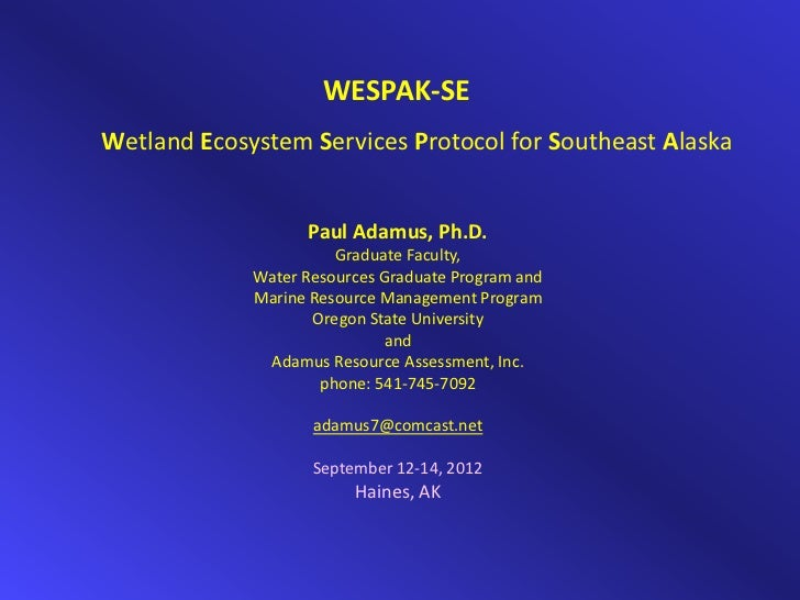 WESPAK‐SEWetland Ecosystem Services Protocol for Southeast Alaska                   Paul Adamus, Ph.D.                    ...
