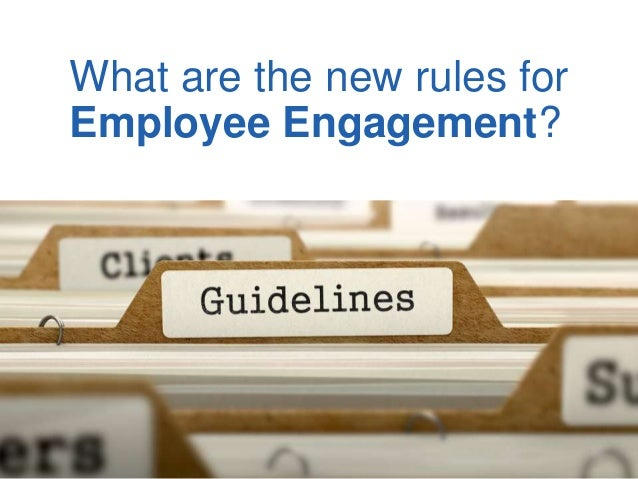 What are the new rules for Employee Engagement?
