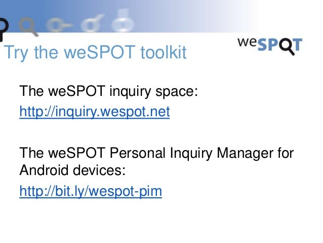 Questionnaire: http://bit.ly/wespot-ple2014 Evaluate the weSPOT toolkit
