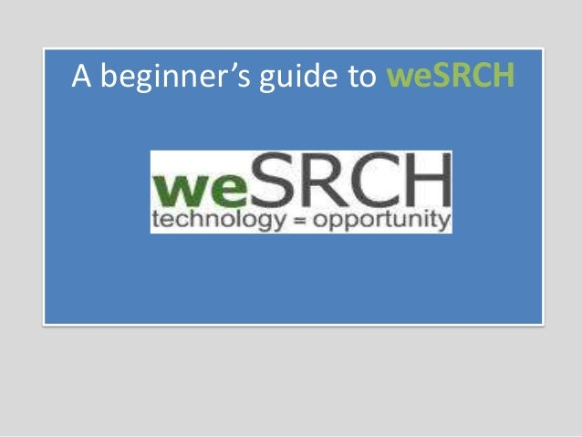 A beginner's guide to weSRCH