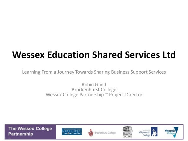 Wessex Education Shared Services Ltd  Learning From a Journey Towards Sharing Business Support Services                   ...