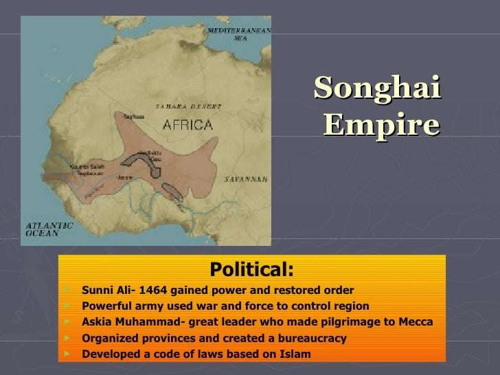 african kingdoms the songhai empire African kingdoms west africa songhai empire cad by this time it was the one of the largest african empires in terms of territory.