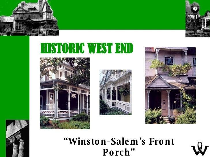 """HISTORIC WEST END  """" Winston-Salem's Front Porch"""""""