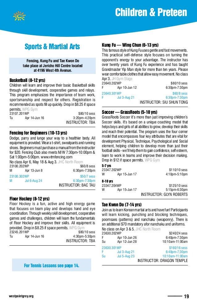westpointgrey.org —— 19 Kung Fu — Wing Chun (6-13 yrs) ThisfamousstyleofKungFuusesgentleandfastmovements. This practical ...