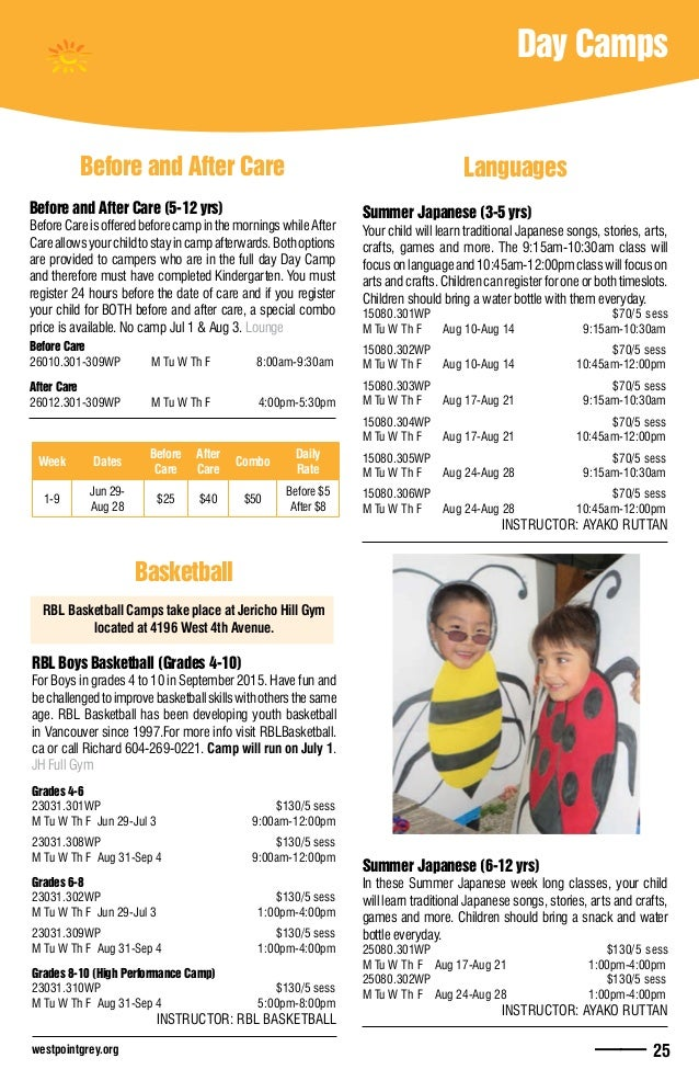 westpointgrey.org —— 25 Day Camps Before and After Care Before and After Care (5-12 yrs) BeforeCareisofferedbeforecampinth...