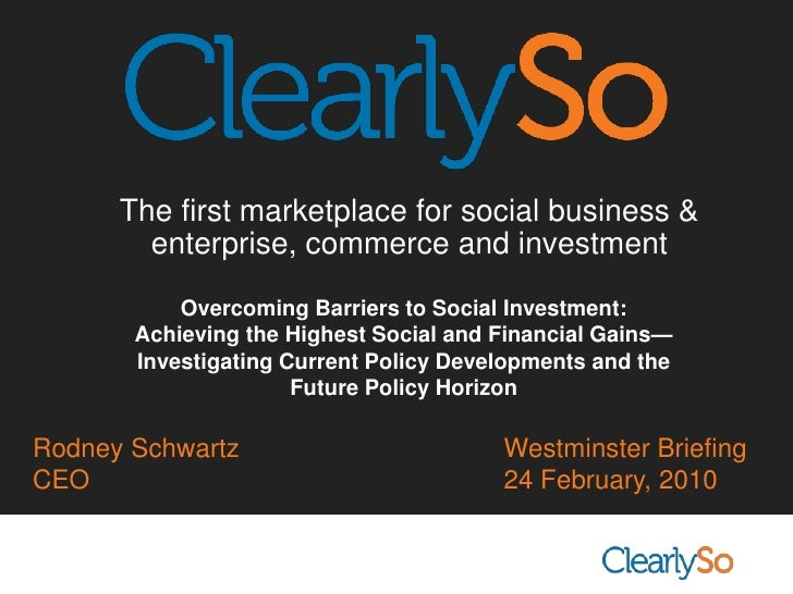 The first marketplace for social business &  enterprise, commerce and investment<br />Overcoming Barriers to Social Invest...