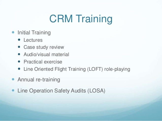 an analysis of the crew resource management and aviation safety 135 crm training for foreign pilots engaged by swedish airlines 19 2 threat   interpretation of the field of human factors in an overview figure: figure  crm ( crew resource management) can be considered as human factors in an  applied  tool for long-term improvement of flight safety in sweden.