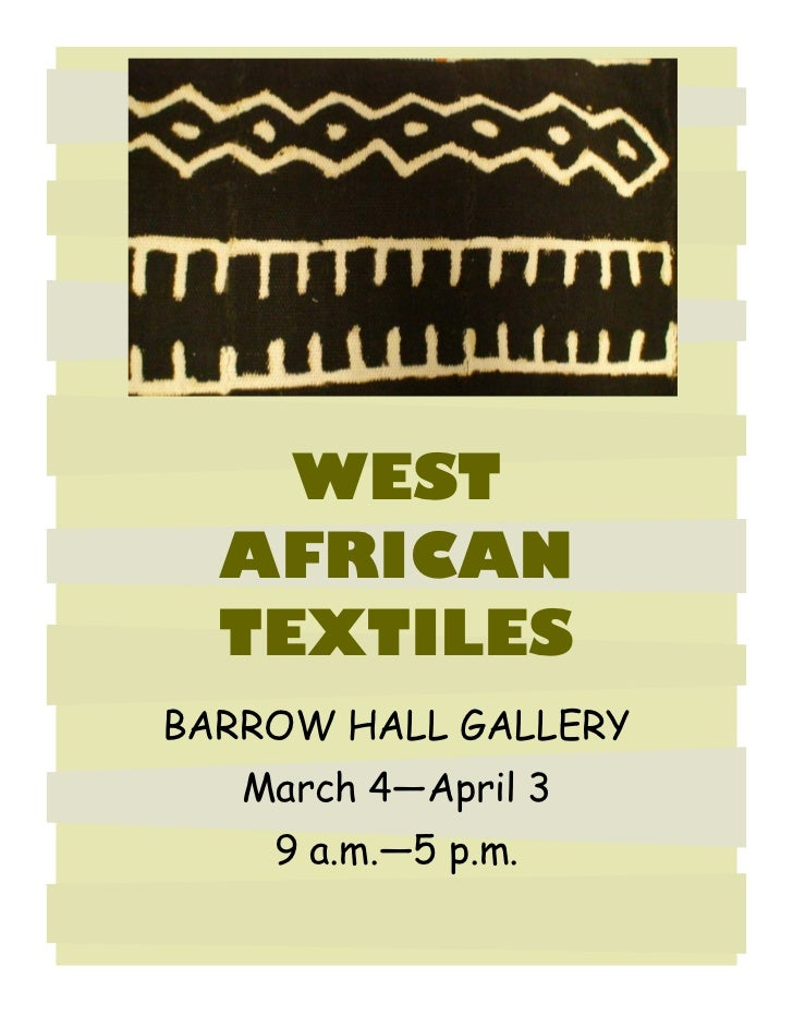 WEST  AFRICAN  TEXTILESBARROW HALL GALLERY   March 4—April 3    9 a.m.—5 p.m.