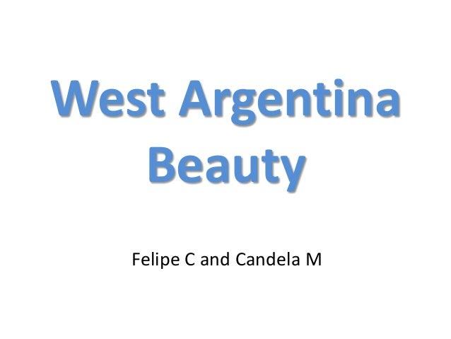 West ArgentinaBeautyFelipe C and Candela M