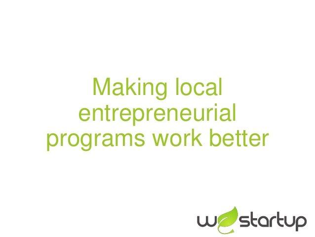 Making local   entrepreneurialprograms work better