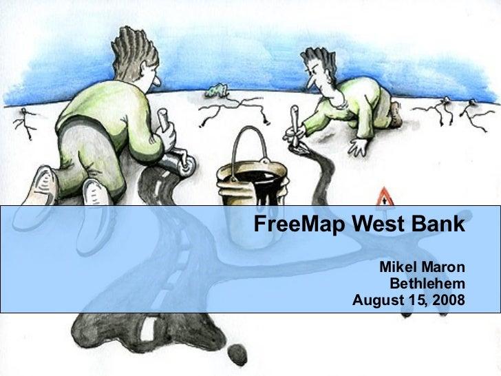 FreeMap West Bank Mikel Maron Bethlehem August 15, 2008