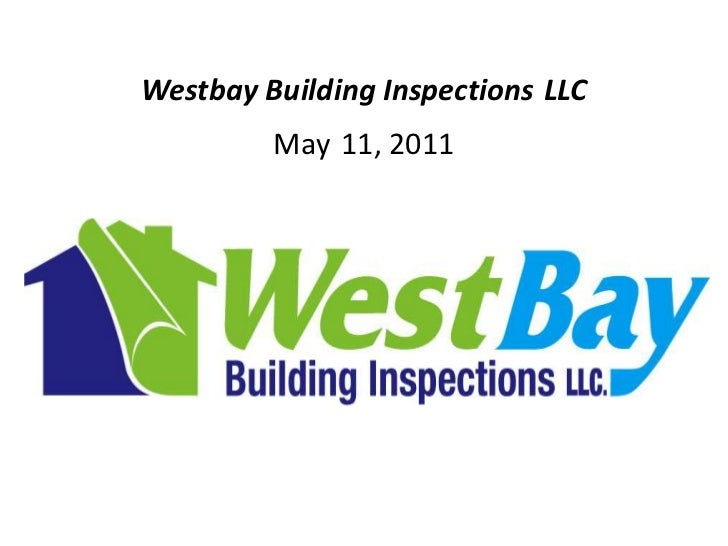Westbay Building InspectionsLLCMay11, 2011<br />