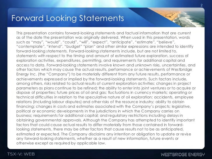 2Forward Looking Statements This presentation contains forward-looking statements and factual information that are current...