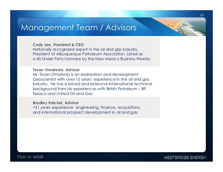 20Management Team / Advisors  Cody Lee, President & CEO  Nationally recognized expert in the oil and gas industry.  Presid...