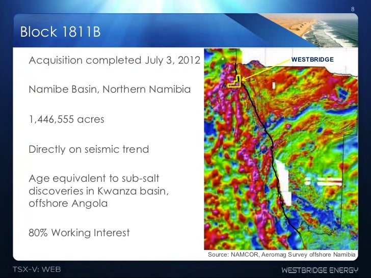 8Block 1811B Acquisition completed July 3, 2012                             WESTBRIDGE Namibe Basin, Northern Namibia 1,44...