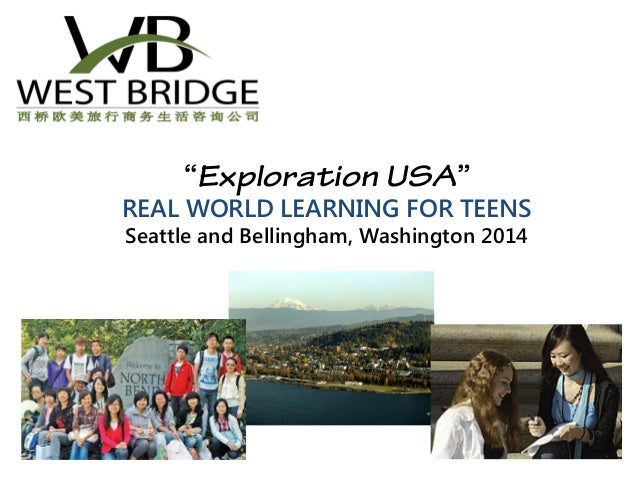 """""""Exploration USA"""" REAL WORLD LEARNING FOR TEENS Seattle and Bellingham, Washington 2014"""