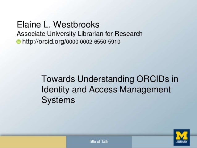 Elaine L. Westbrooks Associate University Librarian for Research http://orcid.org/0000-0002-6550-5910 Towards Understandin...