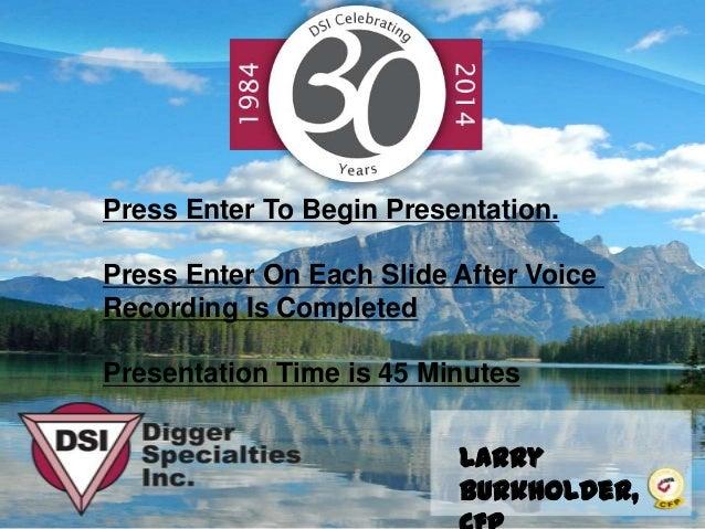 Larry Burkholder, Press Enter To Begin Presentation. Press Enter On Each Slide After Voice Recording Is Completed Presenta...