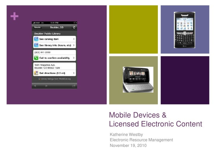 Mobile Devices &Licensed Electronic Content<br />Katherine Westby<br />Electronic Resource Management<br />November 19, 20...