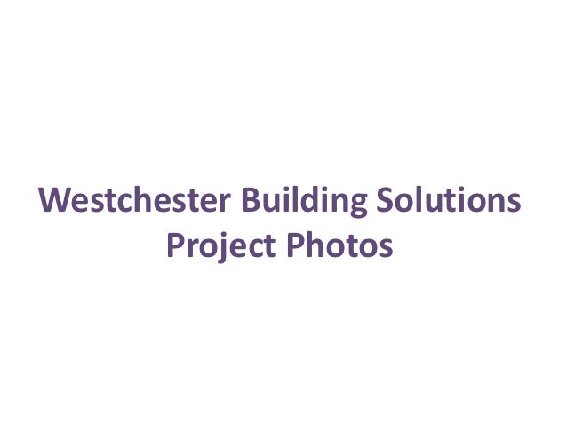 Westchester Building Solutions       Project Photos