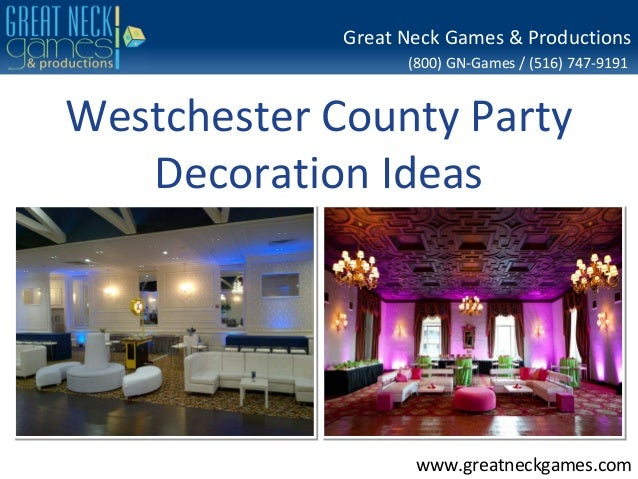 (800) GN-Games / (516) 747-9191 www.greatneckgames.com Great Neck Games & Productions Westchester County Party Decoration ...