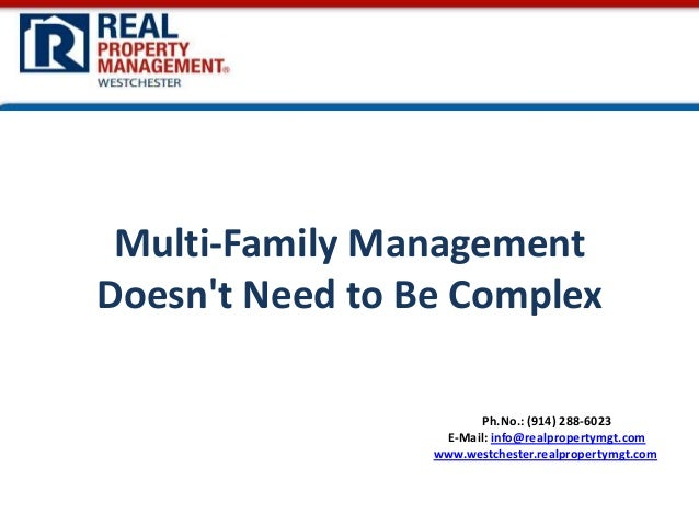 Ph.No.: (914) 288-6023 E-Mail: info@realpropertymgt.com www.westchester.realpropertymgt.com Multi-Family Management Doesn'...