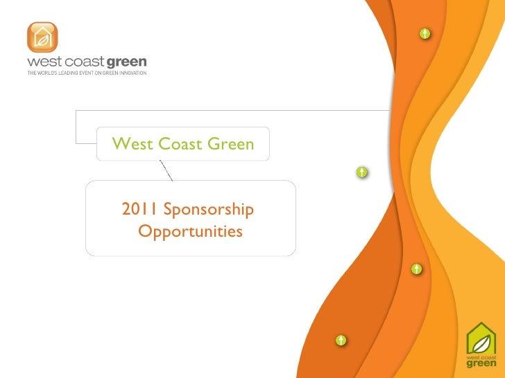 2011 Sponsorship  Opportunities West Coast Green