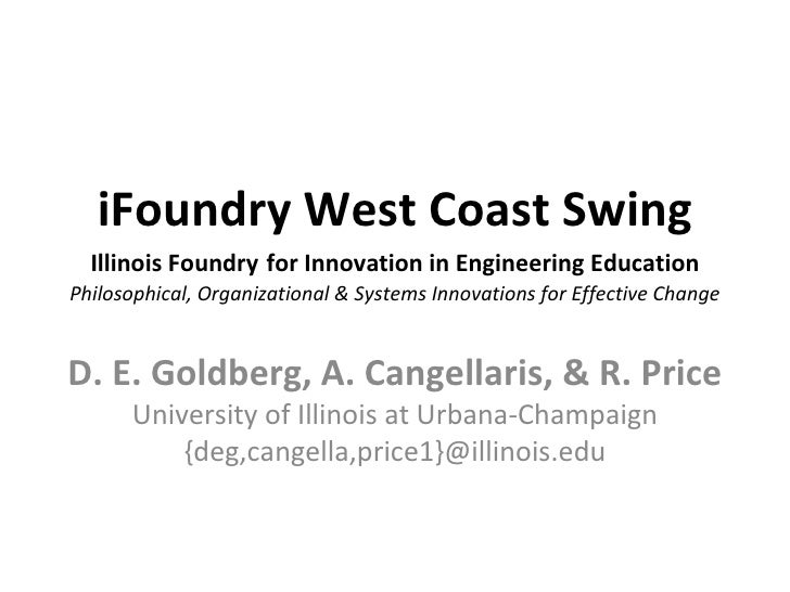 iFoundry West Coast Swing Illinois Foundry   for Innovation in Engineering Education Philosophical, Organizational & Syste...