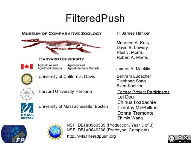 FilteredPush                                       PI James Hanken                                       Maureen A. Kelly ...