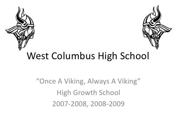"""West Columbus High School<br />""""Once A Viking, Always A Viking""""<br />High Growth School <br />2007-2008, 2008-2009<br />"""