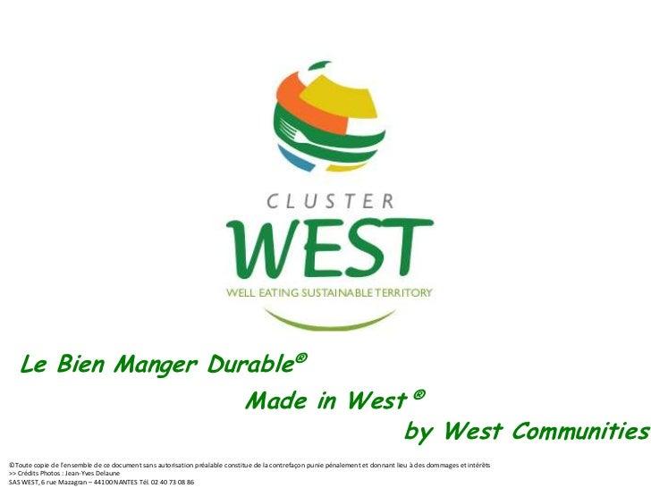 Le Bien Manger Durable®<br />Made in West ®<br />by West Communities®!<br />©Toute copie de l'ensemble de ce document sans...