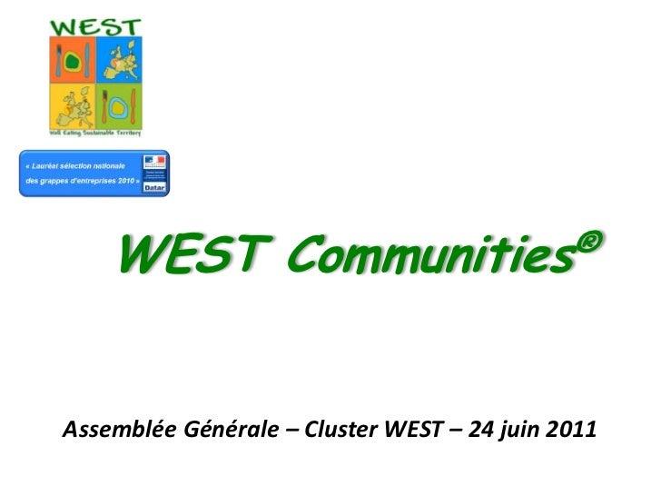 WEST Communities®<br />Assemblée Générale – Cluster WEST – 24 juin 2011<br />