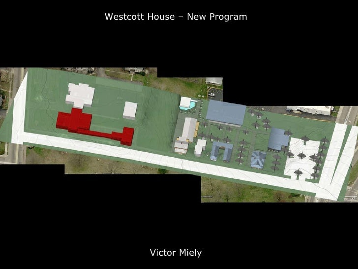 Westcott House – New Program Victor Miely