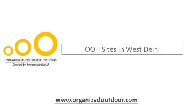 OOH Sites in West Delhi www.organizedoutdoor.com