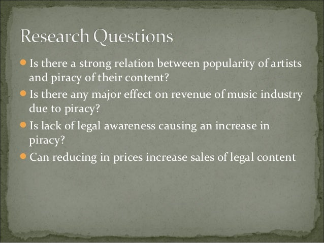 research on music piracy In 2007, the institute for policy innovation (ipi) reported that music piracy took $125 billion from the us economy according to the study, musicians and those involved in the recording industry are not the only ones who experience losses attributed to music piracy.