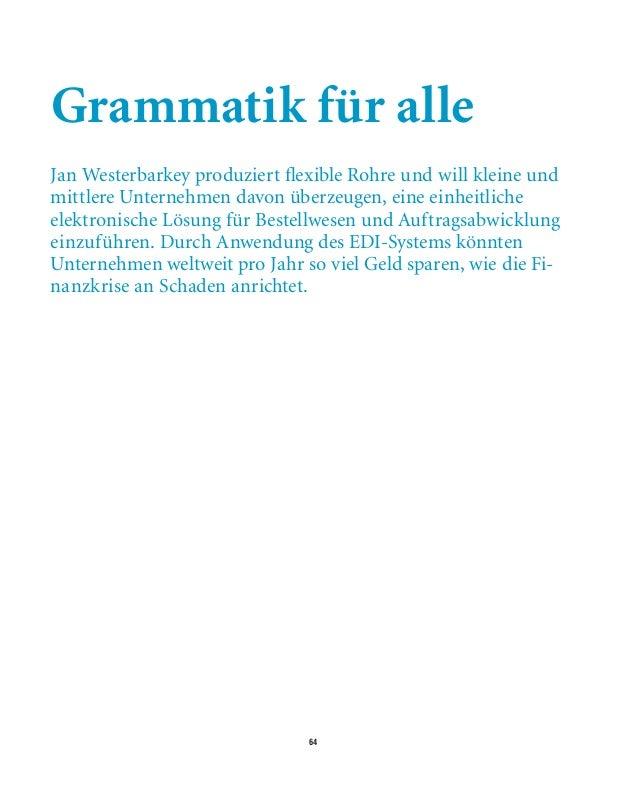 64 Grammatik für alle Jan Westerbarkey produziert flexible Rohre und will kleine und mittlere Unternehmen davon überzeugen...