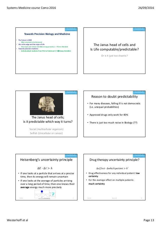 SystemsMedicinecourseComo2016 26/09/2016 Westerhoffetal Page13 TowardsPrecisionBiologyandMedicine • TheFuture...
