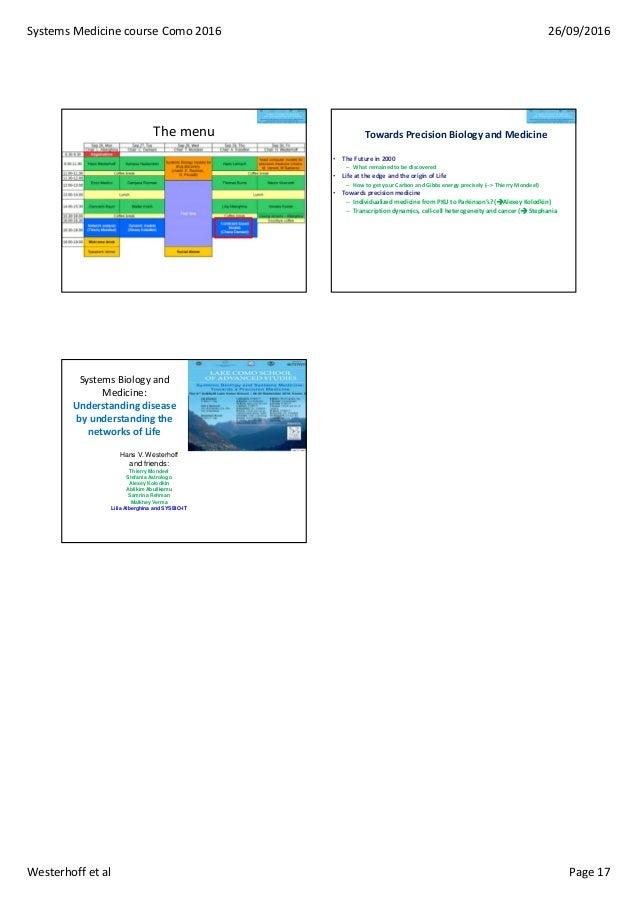SystemsMedicinecourseComo2016 26/09/2016 Westerhoffetal Page17 Themenu TowardsPrecisionBiologyandMedicine • Th...